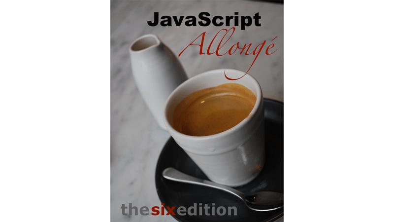 Cover Image: JavaScript Allongé, The Six Edition