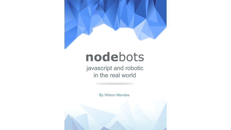Cover book: Nodebots - Javascript And Robotic In The Real World